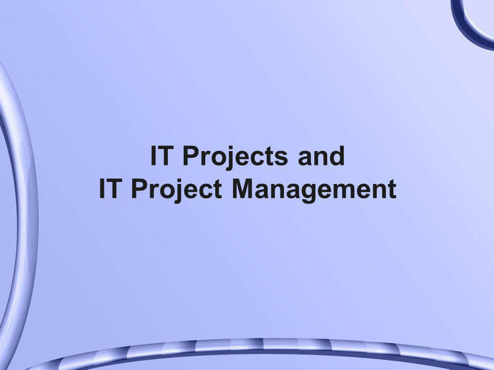 IT Projects and IT Project Management