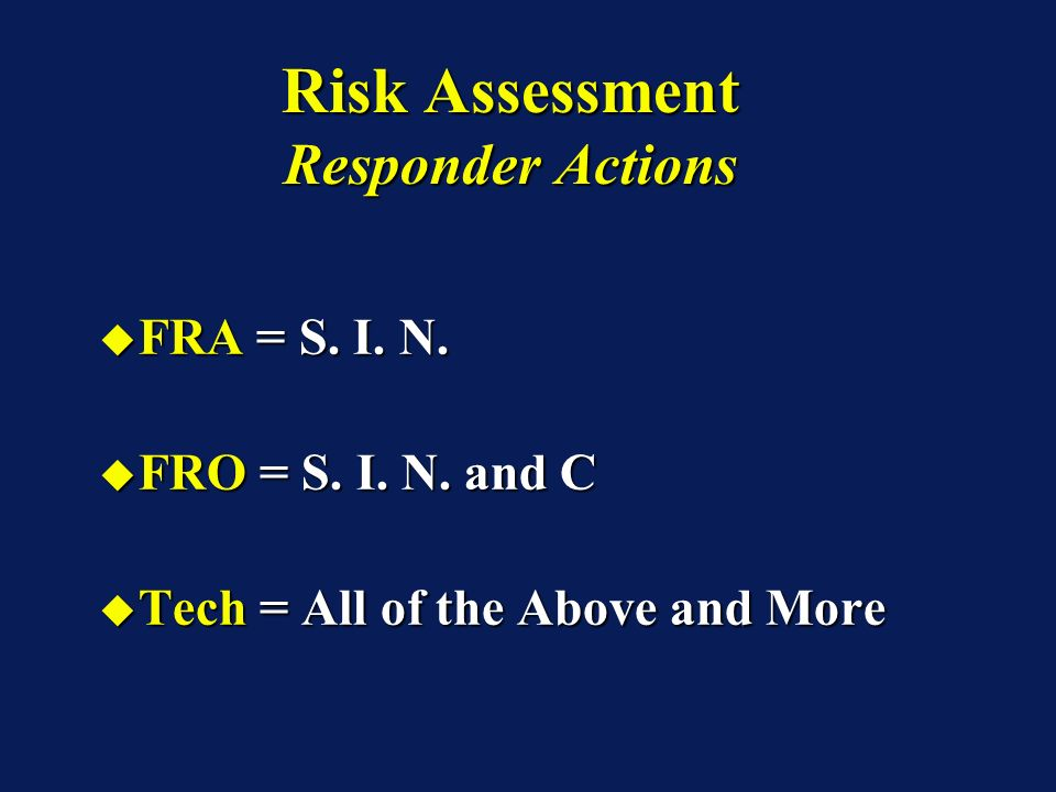 FRA = S. I. N. FRA = S. I. N. FRO = S. I. N. and C FRO = S. I. N. and C Tech = All of the Above and More Tech = All of the Above and More FRA = S. I.