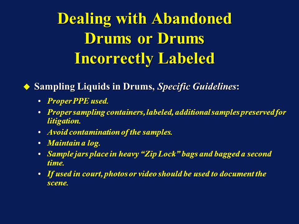 Sampling Liquids in Drums, Specific Guidelines: Sampling Liquids in Drums, Specific Guidelines: Proper PPE used.Proper PPE used. Proper sampling conta