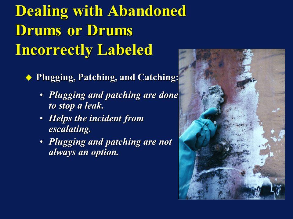 Plugging, Patching, and Catching: Plugging, Patching, and Catching: Plugging and patching are done to stop a leak.Plugging and patching are done to st