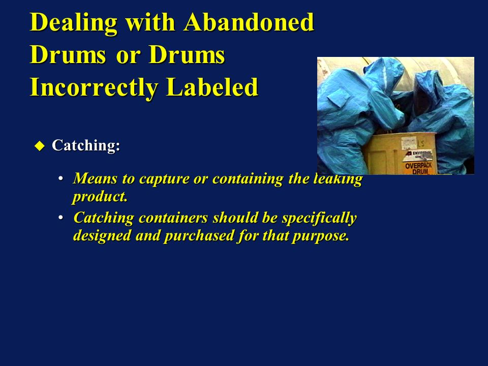 Catching: Catching: Means to capture or containing the leaking product.Means to capture or containing the leaking product.