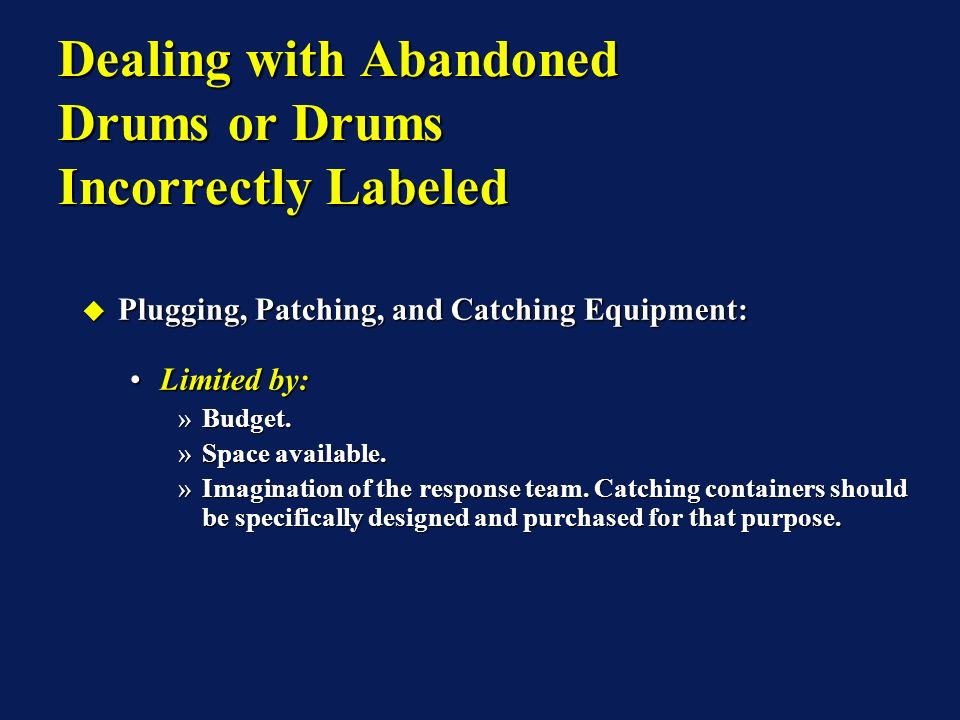 Plugging, Patching, and Catching Equipment: Plugging, Patching, and Catching Equipment: Limited by:Limited by: »Budget.