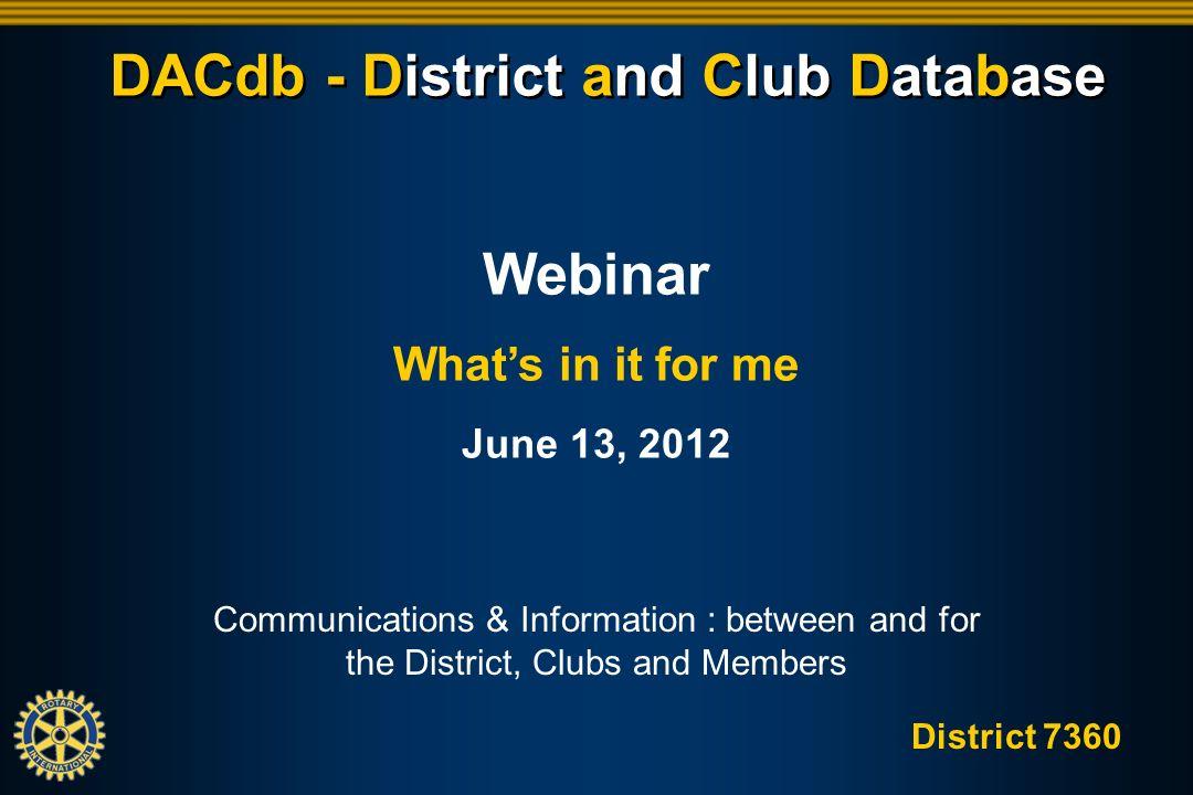 District 7360 DACdb - District and Club Database Webinar Housekeeping