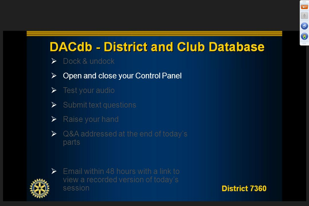 District 7360 DACdb - District and Club Database Thank you! Q & A