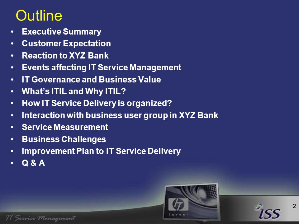 3 Executive Summary Background –XYZ bank is a global bank operating globally with multiple business units including investment banking, retail banking, credit card, mortgage lending and wealth management –XYZ bank has over $244 billion in asset under management and global investors –XYZ is one of the leading provider of global services to over 20 million customers –Voted one of the worlds largest bank in April 2005 XYZ Vision –Emerge as the global leading bank –Provide customers the convenience of one-stop shopping for all financial services –Strengthen the Group s capital base expansion and raise our operations and technology to the best of world standards