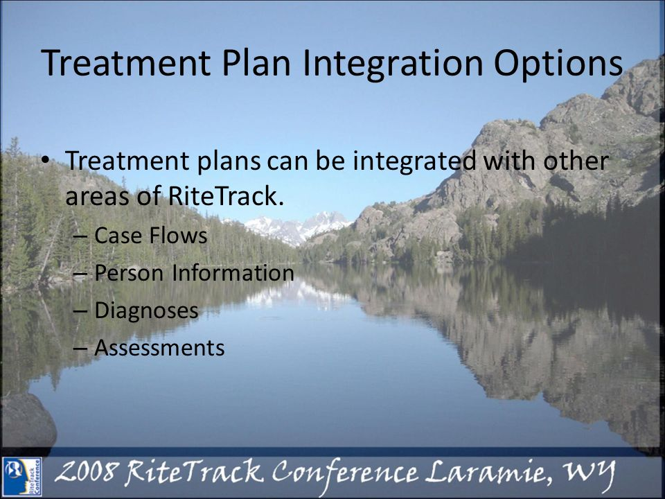 Treatment Plan Integration Options Treatment plans can be integrated with other areas of RiteTrack.
