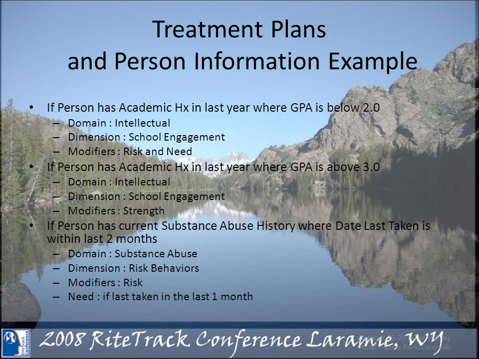 October 23-25 – The Stanley Hotel – Estes Park, Colorado Treatment Plans and Person Information Example If Person has Academic Hx in last year where G