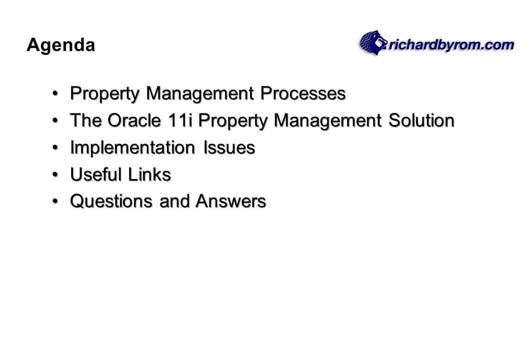 Property Management Processes The Oracle 11i Property Management Solution Implementation Issues Useful Links Questions and Answers Property Management