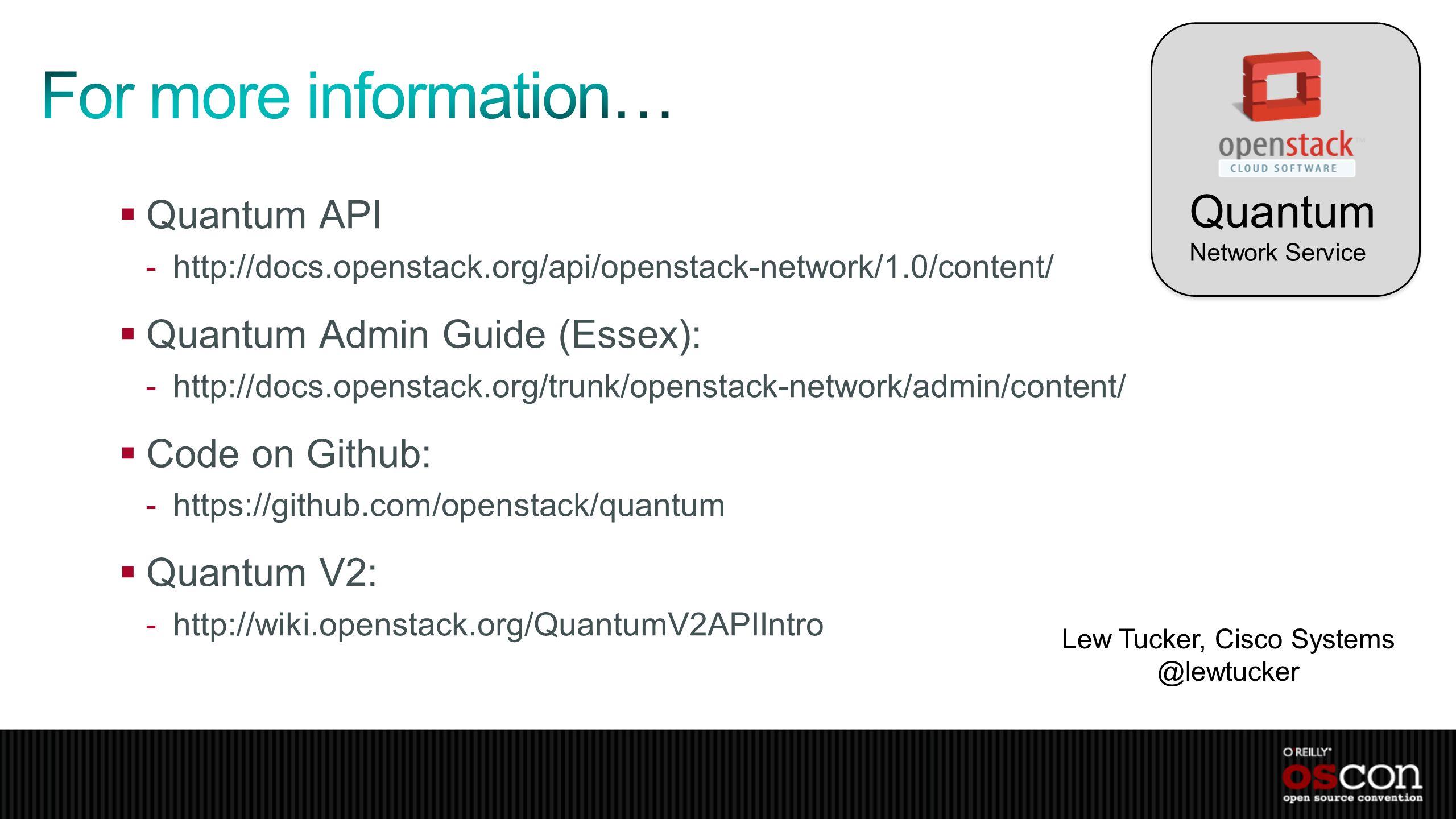Quantum API -http://docs.openstack.org/api/openstack-network/1.0/content/ Quantum Admin Guide (Essex): -http://docs.openstack.org/trunk/openstack-netw