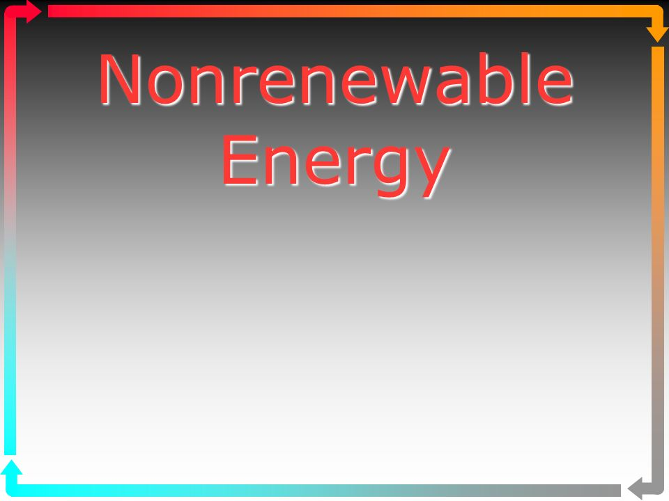 Nonrenewable Energy Nonrenewable Energy