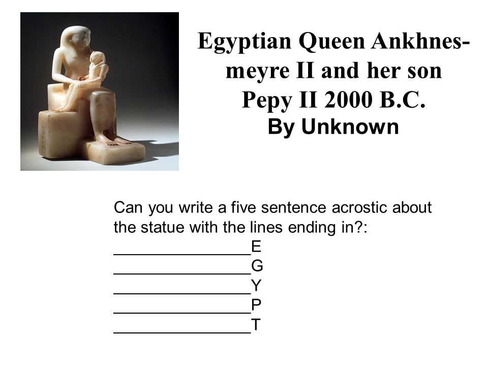 Egyptian Queen Ankhnes- meyre II and her son Pepy II 2000 B.C.