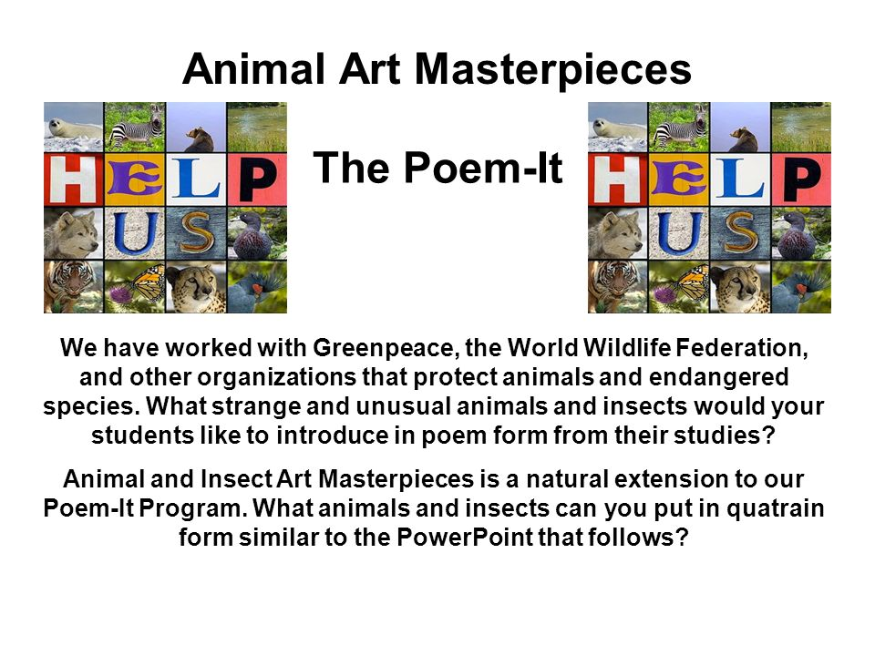 Animal Art Masterpieces The Poem-It We have worked with Greenpeace, the World Wildlife Federation, and other organizations that protect animals and endangered species.