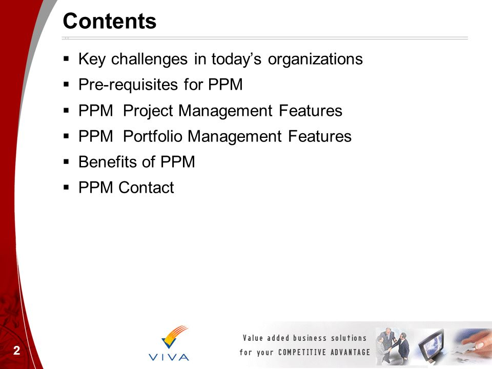 2 Contents Key challenges in todays organizations Pre-requisites for PPM PPM Project Management Features PPM Portfolio Management Features Benefits of