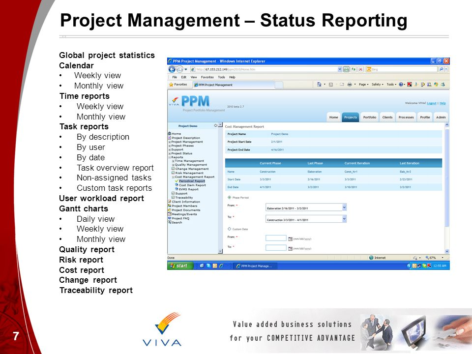 7 Project Management – Status Reporting Global project statistics Calendar Weekly view Monthly view Time reports Weekly view Monthly view Task reports