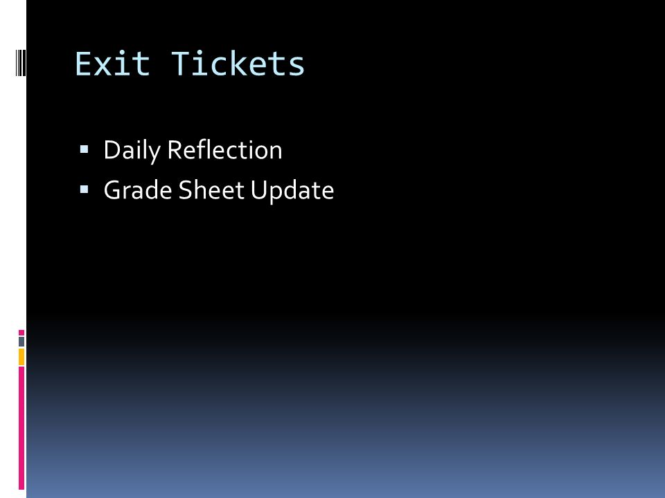 Exit Tickets Daily Reflection Grade Sheet Update