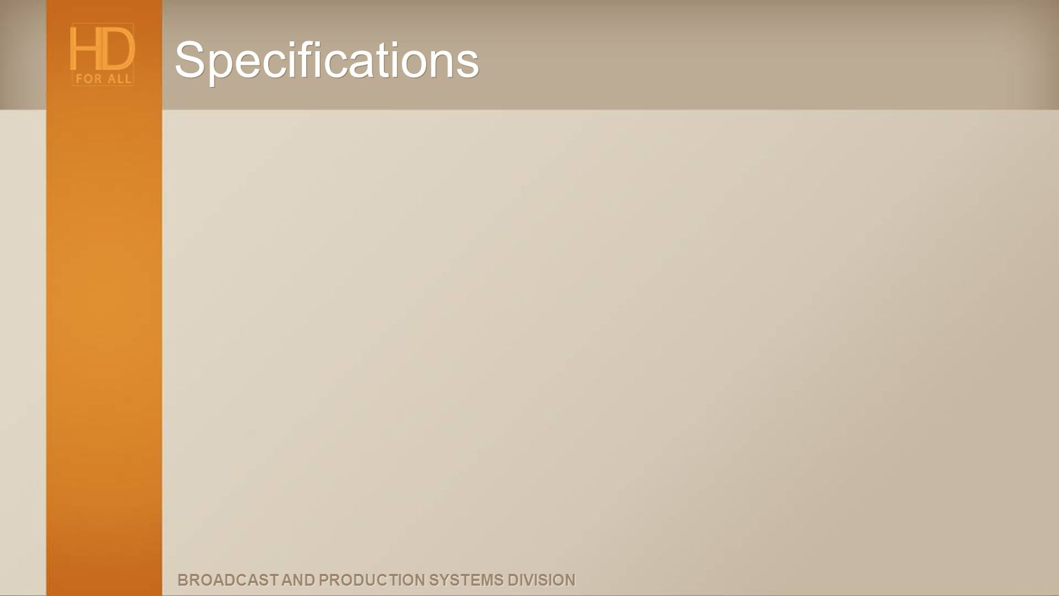 BROADCAST AND PRODUCTION SYSTEMS DIVISION Specifications