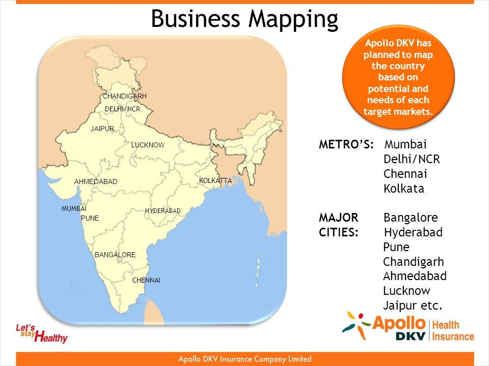 Apollo DKV has planned to map the country based on potential and needs of each target markets.