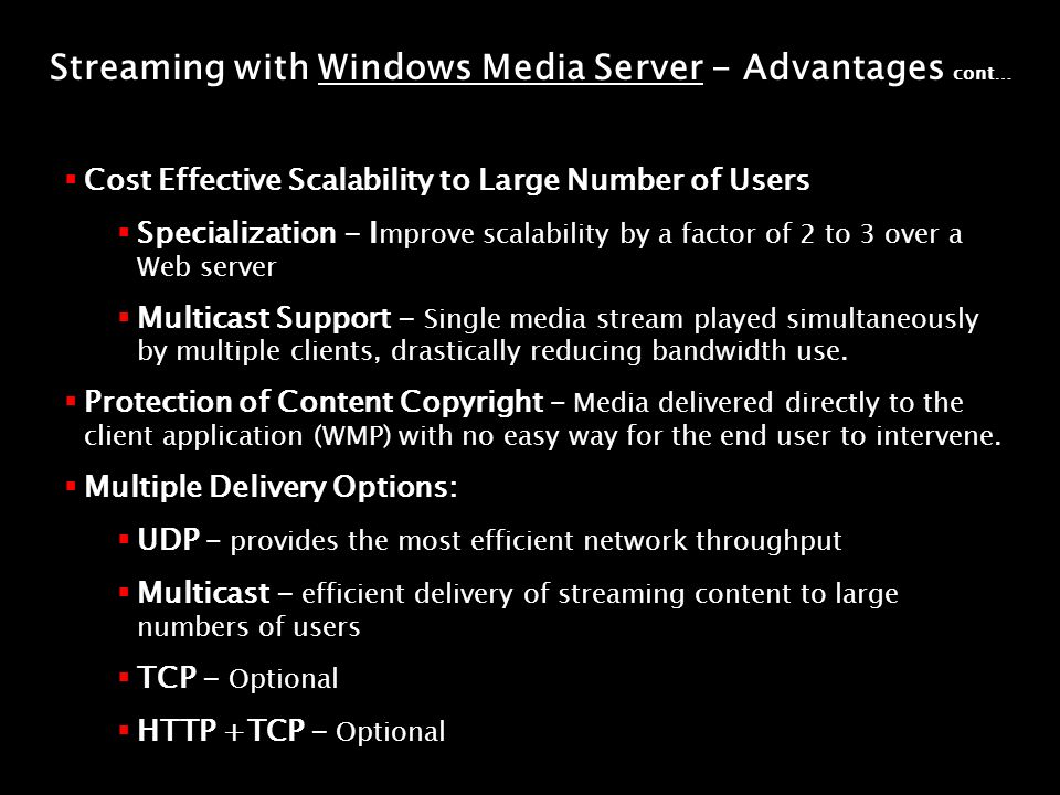 Cost Effective Scalability to Large Number of Users Specialization - I mprove scalability by a factor of 2 to 3 over a Web server Multicast Support -