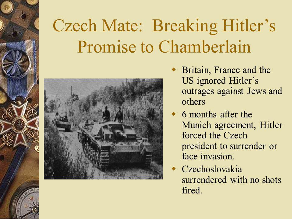 Czech Mate: Breaking Hitlers Promise to Chamberlain Britain, France and the US ignored Hitlers outrages against Jews and others 6 months after the Mun