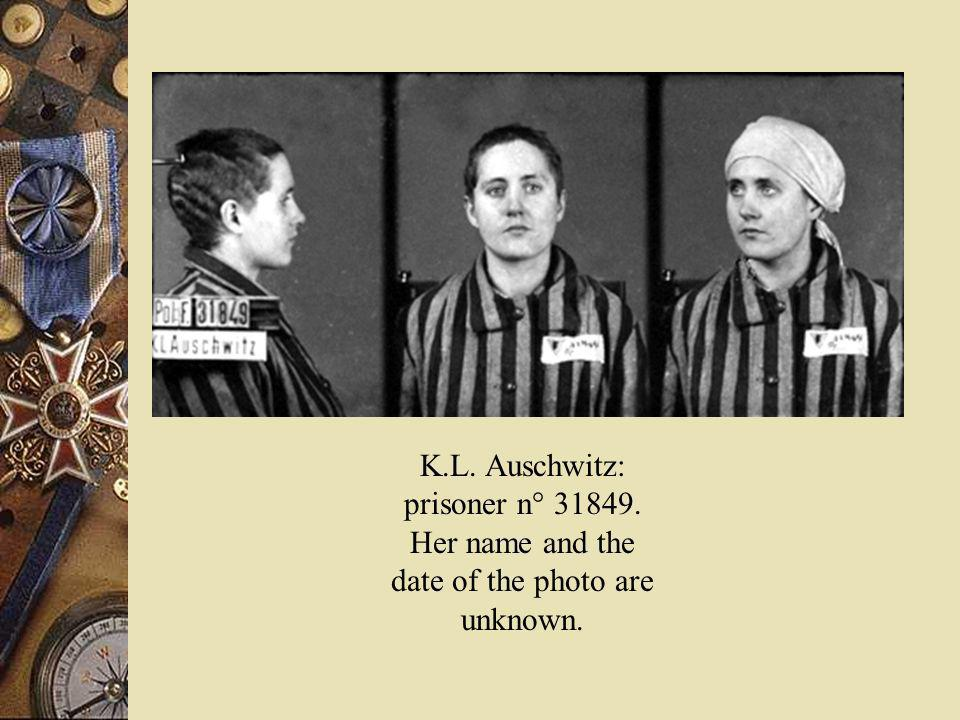 K.L. Auschwitz: prisoner n° 31849. Her name and the date of the photo are unknown.