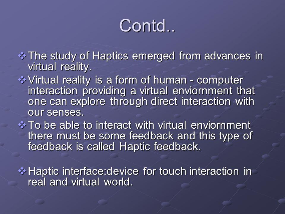 Types Machine Haptics :machines used to simulate human touch.
