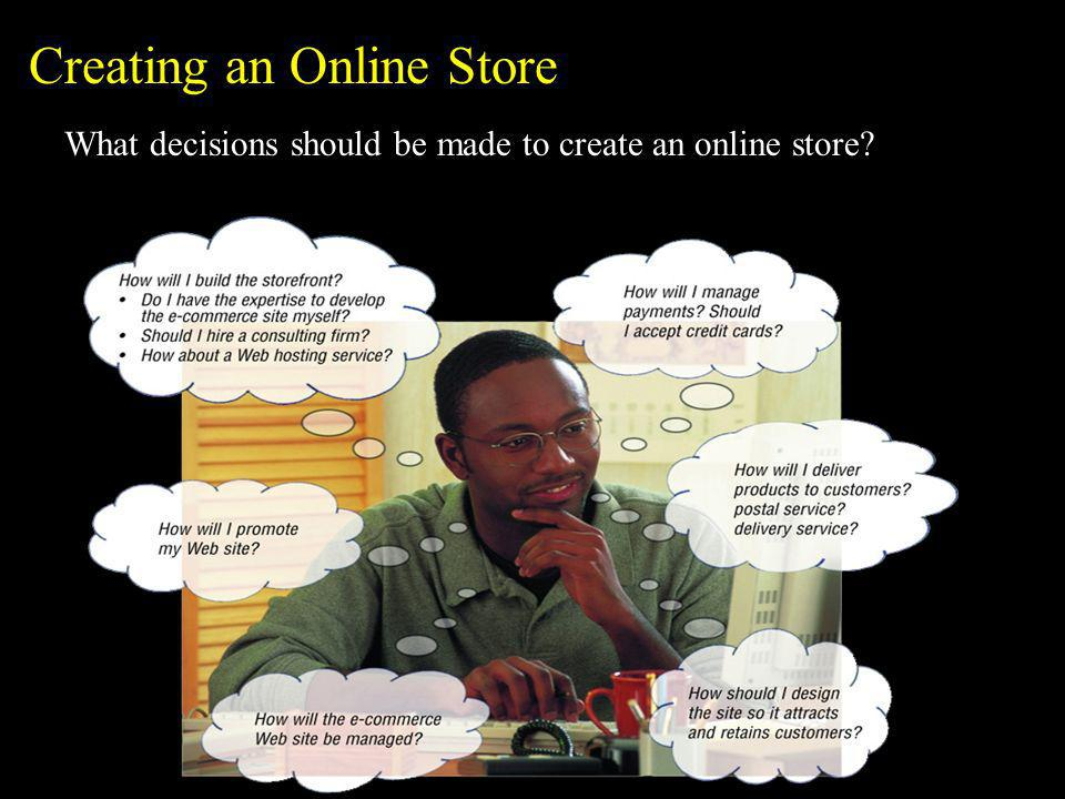 Creating an Online Store What decisions should be made to create an online store?