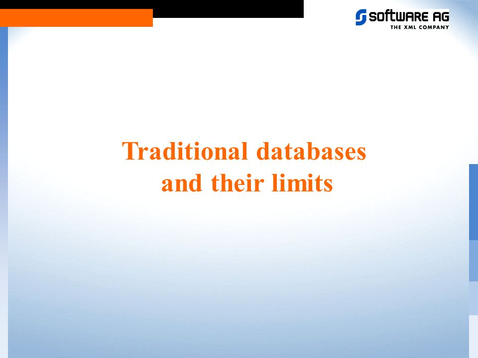 Traditional databases and their limits XML: Another Internet revolution.