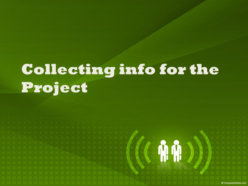 Collecting info for the Project