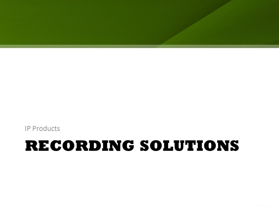 RECORDING SOLUTIONS IP Products