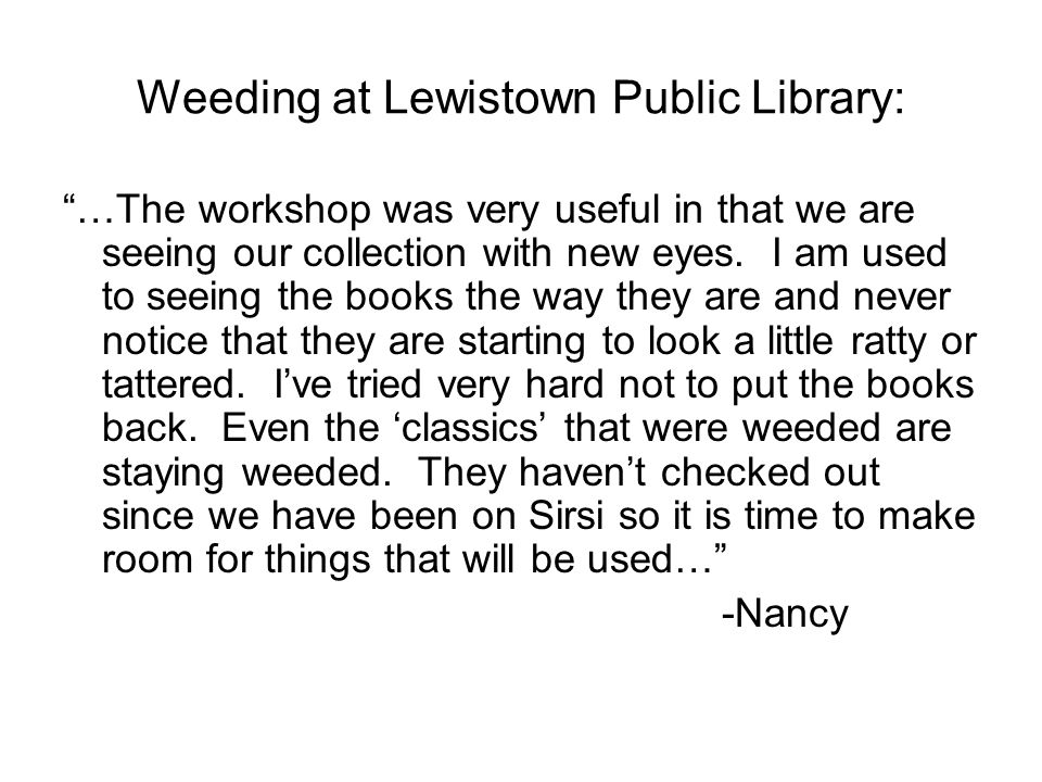 Weeding at Lewistown Public Library: …The workshop was very useful in that we are seeing our collection with new eyes. I am used to seeing the books t