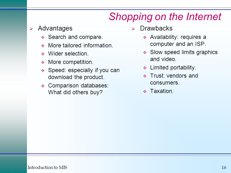 Introduction to MIS16 Shopping on the Internet Advantages Search and compare.