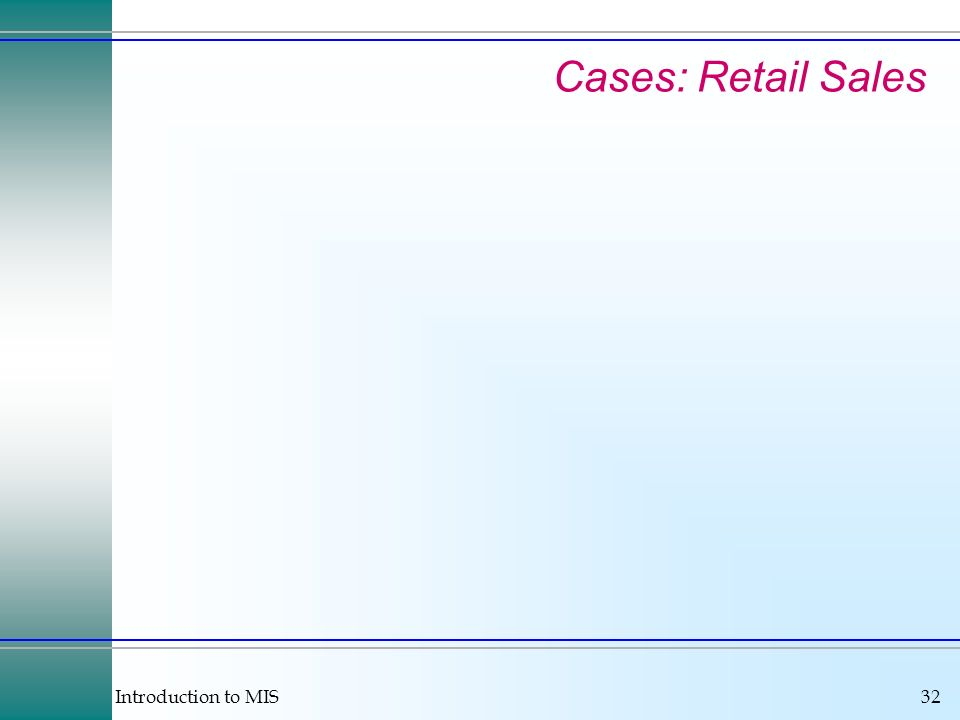 Introduction to MIS32 Cases: Retail Sales