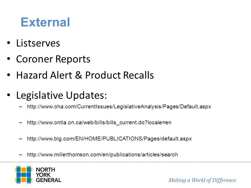 External Listserves Coroner Reports Hazard Alert & Product Recalls Legislative Updates: –http://www.oha.com/CurrentIssues/LegislativeAnalysis/Pages/De