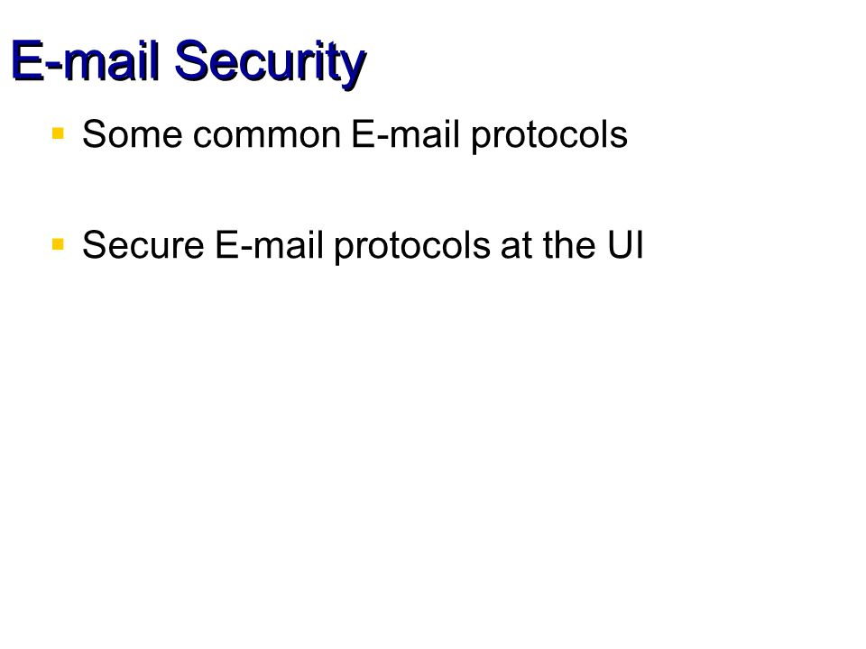 Security Some common  protocols Secure  protocols at the UI