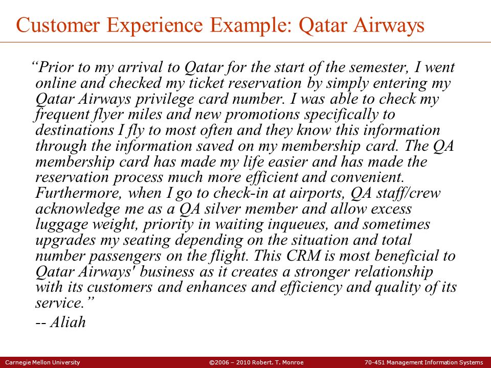 Carnegie Mellon University ©2006 – 2010 Robert. T. Monroe 70-451 Management Information Systems Customer Experience Example: Qatar Airways Prior to my