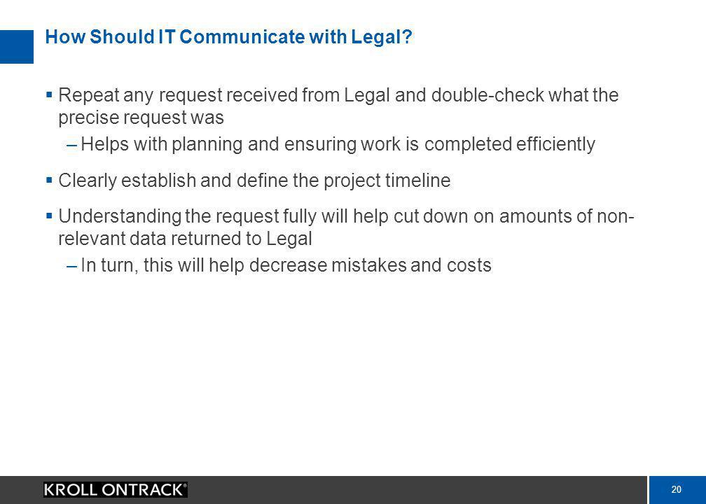 19 How Should IT Communicate with Legal.