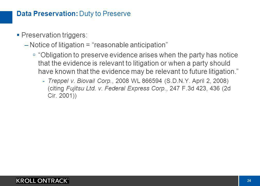 © 2009 Kroll Ontrack Inc.   www.krollontrack.com Data Preservation & Litigation Holds