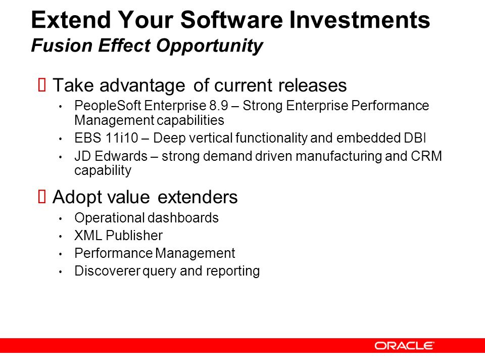 31 Extend Your Software Investments Fusion Effect Opportunity Take advantage of current releases PeopleSoft Enterprise 8.9 – Strong Enterprise Perform