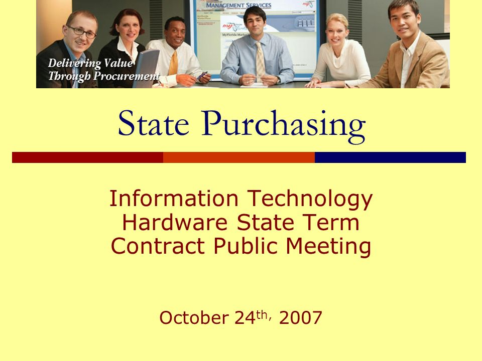 State Purchasing Information Technology Hardware State Term Contract Public Meeting October 24 th, 2007