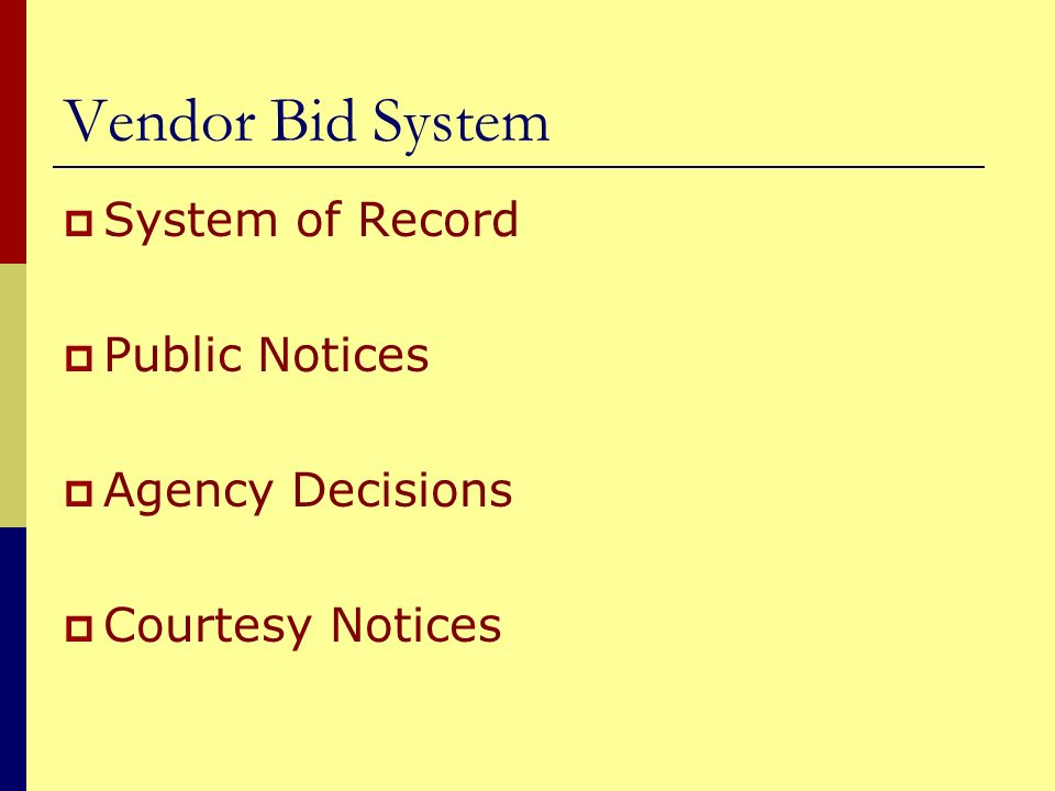 Vendor Bid System System of Record Public Notices Agency Decisions Courtesy Notices