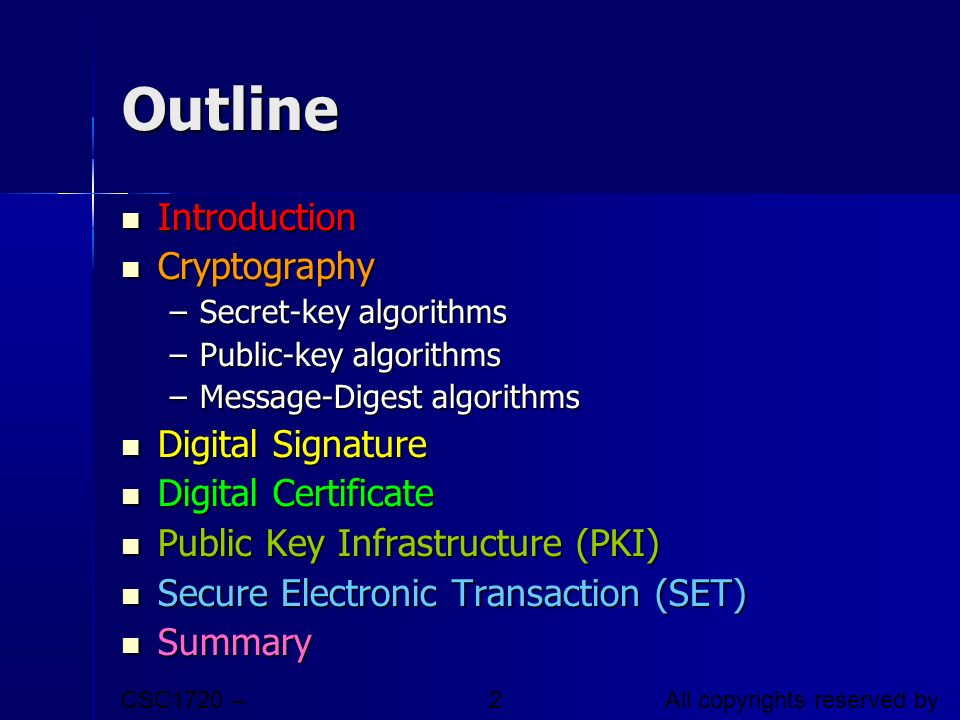 CSC1720 – Introduction to Internet All copyrights reserved by C.C. Cheung 2003. 2 Outline Introduction Introduction Cryptography Cryptography –Secret-