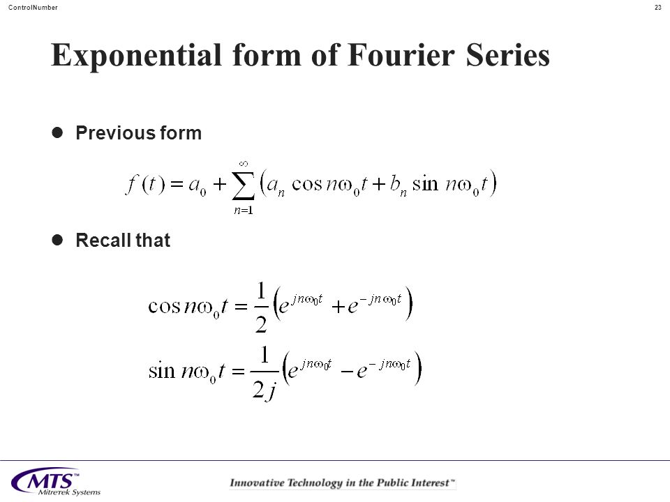 23ControlNumber Exponential form of Fourier Series Previous form Recall that