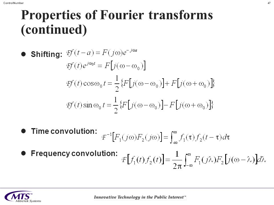 47ControlNumber Properties of Fourier transforms (continued) Shifting: Time convolution: Frequency convolution: