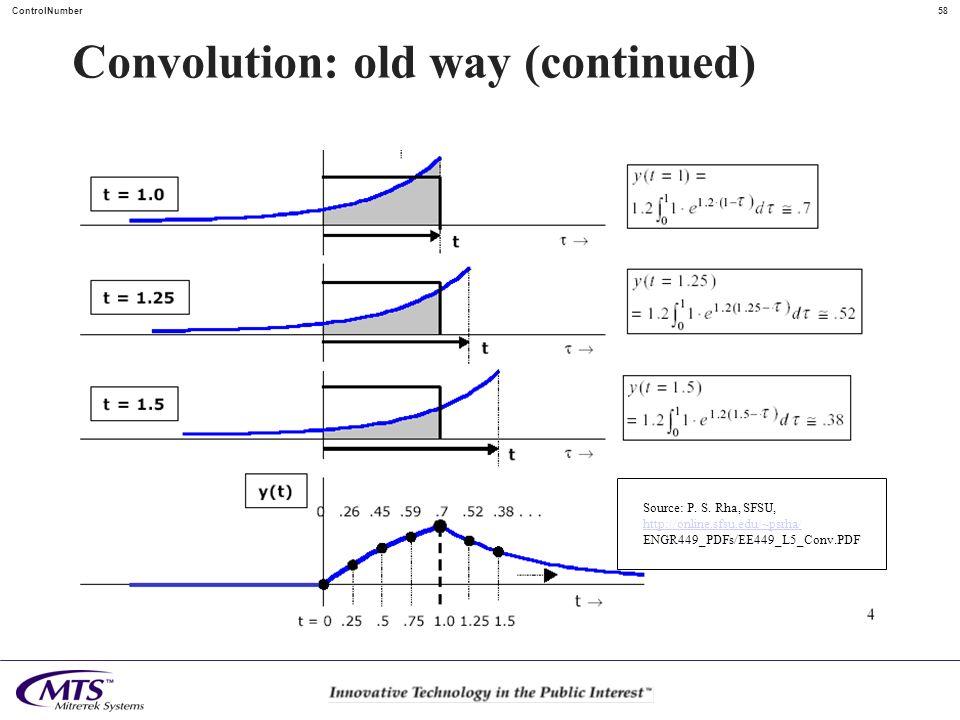 58ControlNumber Convolution: old way (continued) Source: P. S. Rha, SFSU, http://online.sfsu.edu/~psrha/ ENGR449_PDFs/EE449_L5_Conv.PDF
