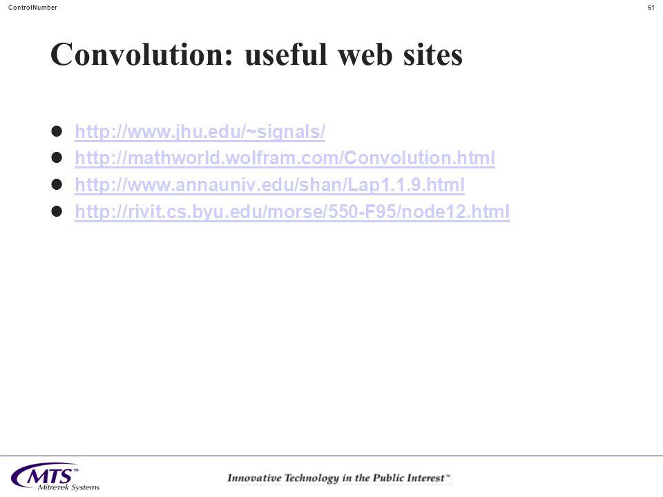 61ControlNumber Convolution: useful web sites http://www.jhu.edu/~signals/ http://mathworld.wolfram.com/Convolution.html http://www.annauniv.edu/shan/