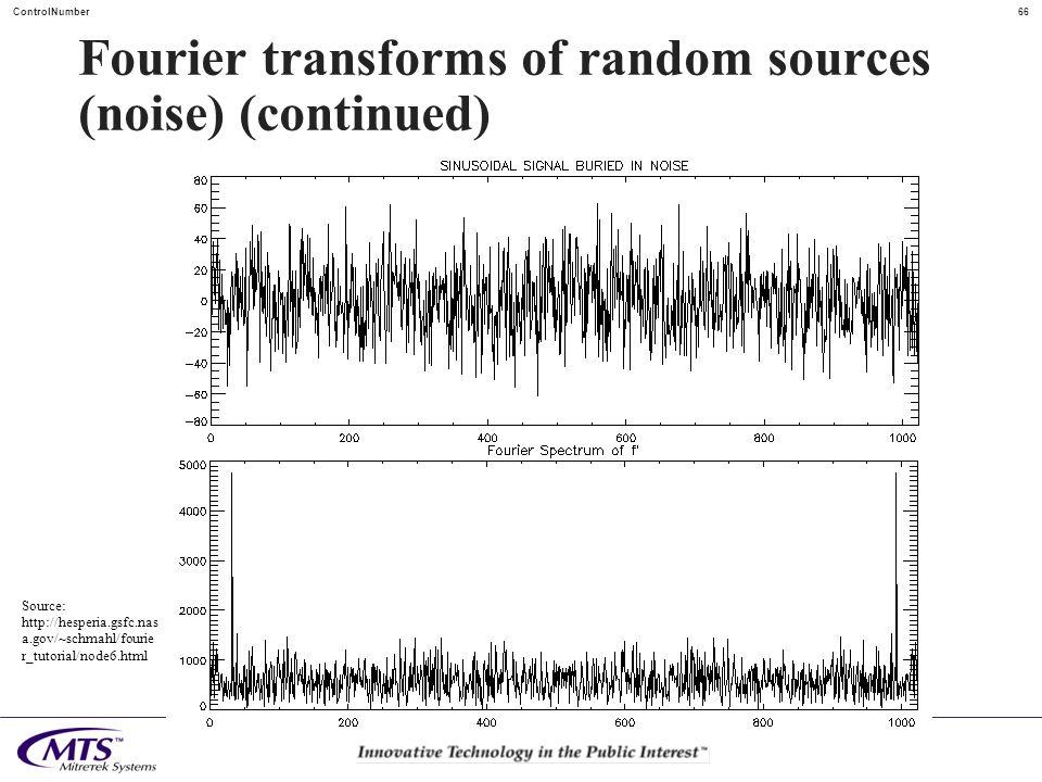 66ControlNumber Fourier transforms of random sources (noise) (continued) Source: http://hesperia.gsfc.nas a.gov/~schmahl/fourie r_tutorial/node6.html