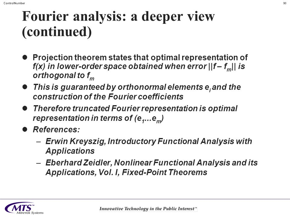 90ControlNumber Fourier analysis: a deeper view (continued) Projection theorem states that optimal representation of f(x) in lower-order space obtaine