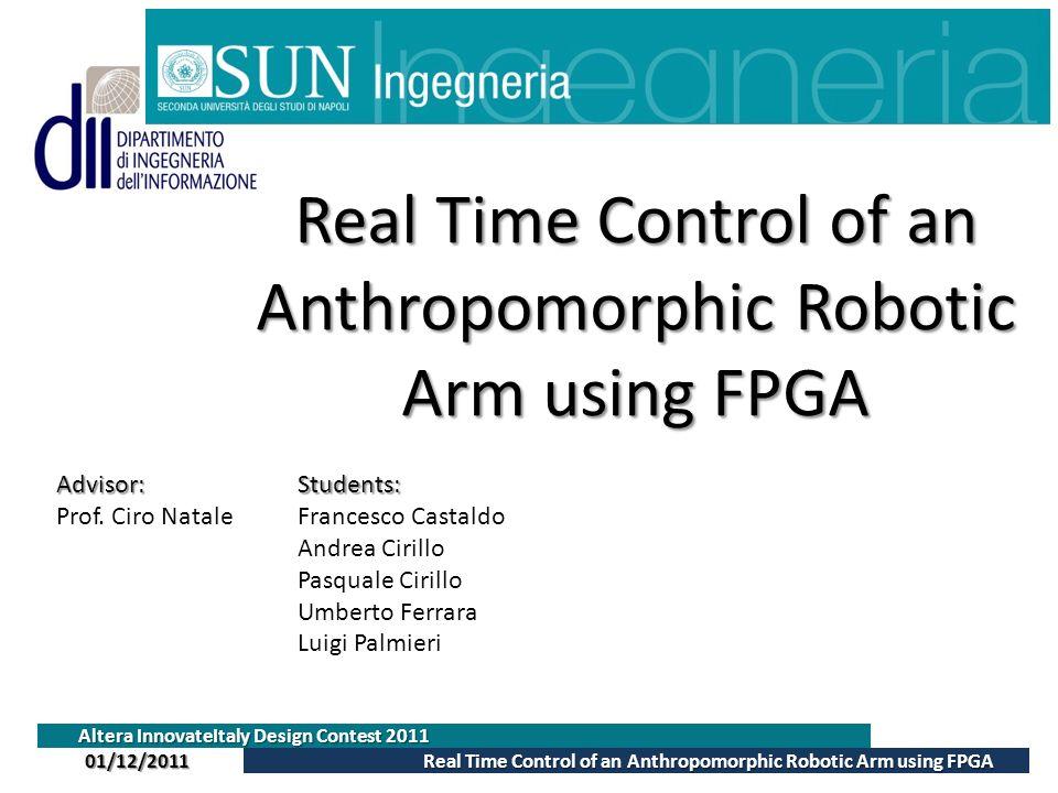 Real Time Control of an Anthropomorphic Robotic Arm using FPGA Altera InnovateItaly Design Contest 2011 Real Time Control of an Anthropomorphic Roboti