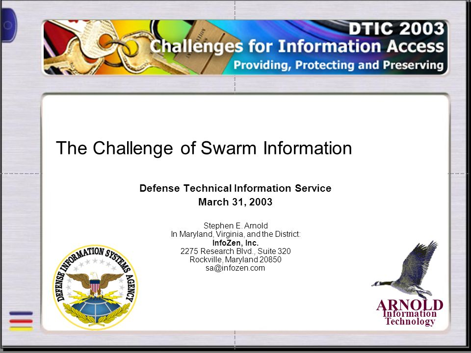 The Challenge of Swarm Information Defense Technical Information Service March 31, 2003 Stephen E.