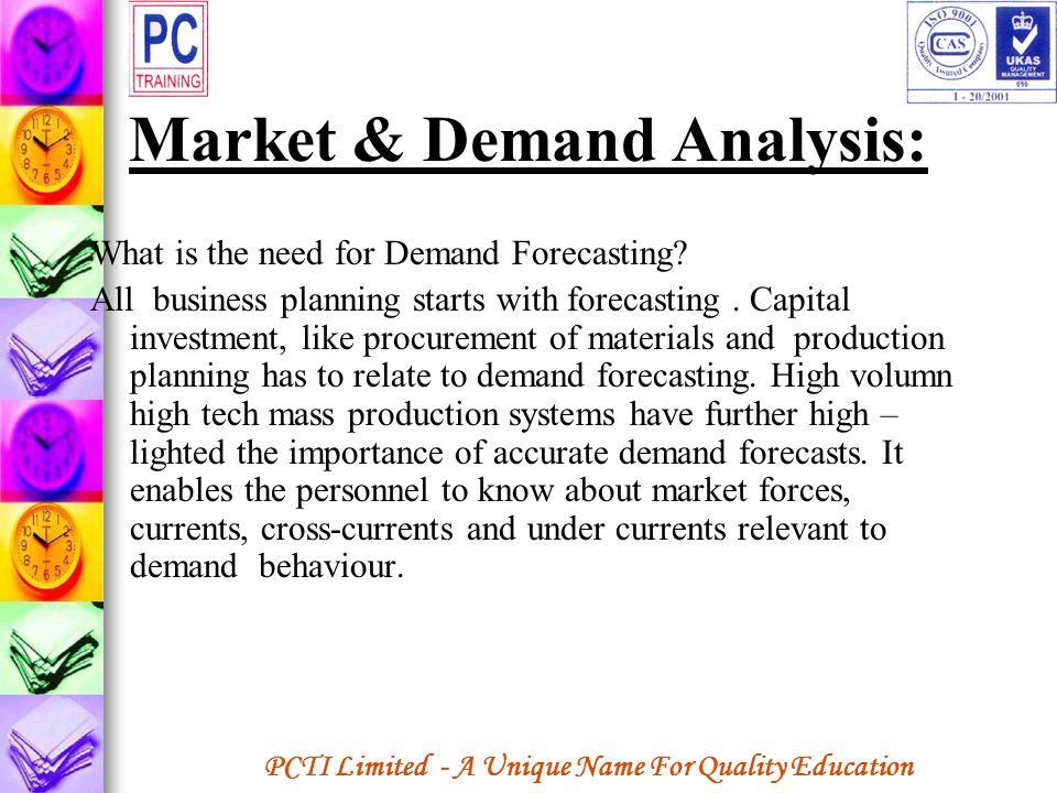 PCTI Limited - A Unique Name For Quality Education Market & Demand Analysis: What is the need for Demand Forecasting? All business planning starts wit